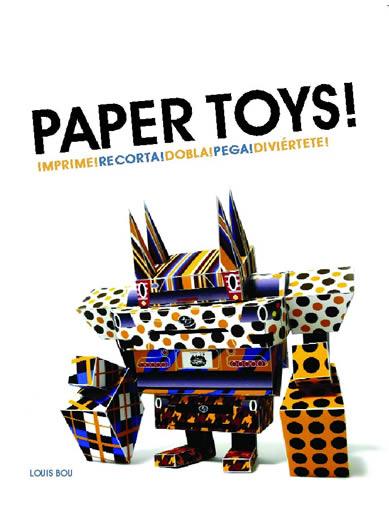 Paper Toys! Imprime, recorta, dobla, pega, diviértete - Vinyl Toys